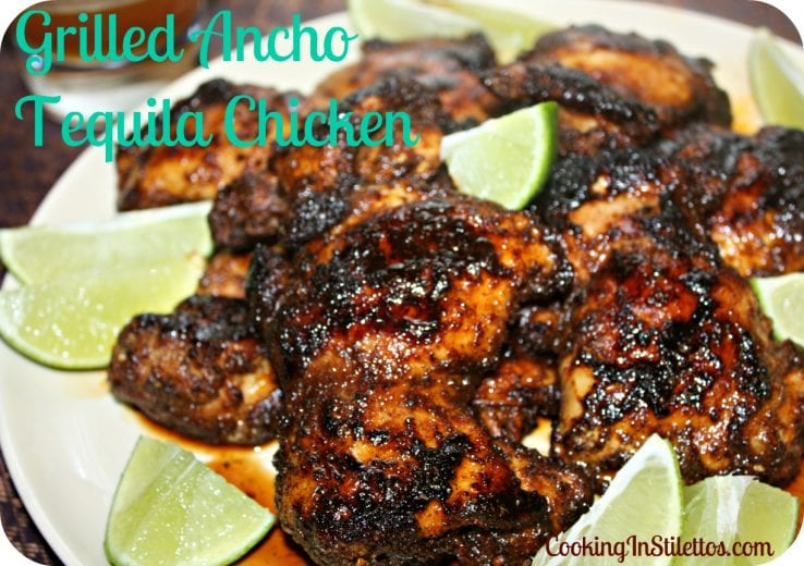 Grilled Ancho Tequila Chicken - Cooking In Stilettos™