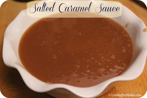 Salted Caramel Sauce | Cooking In Stilettos