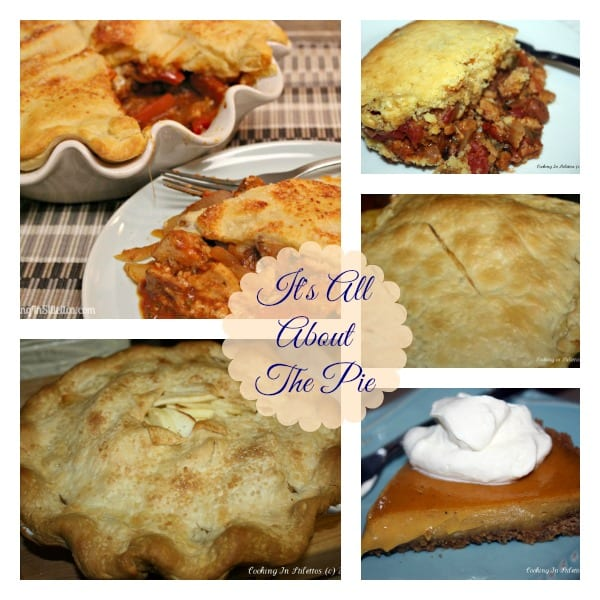 It's All About The Pie - Sweet And Savory Pies For Every Craving   Cooking In Stilettos
