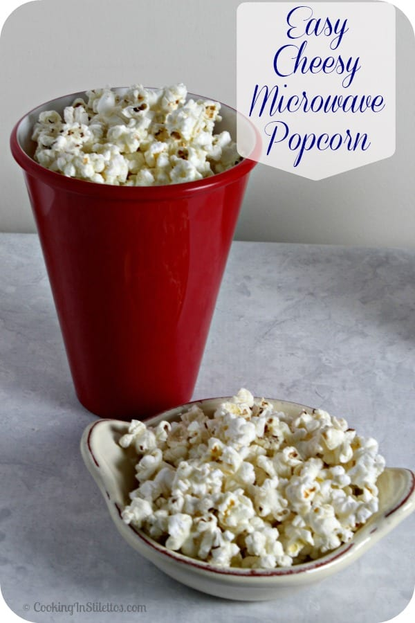 Easy Cheesy Microwave Popcorn | Cooking In Stilettos