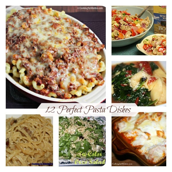 12 Perfect Pasta Dishes | Cooking In Stilettos