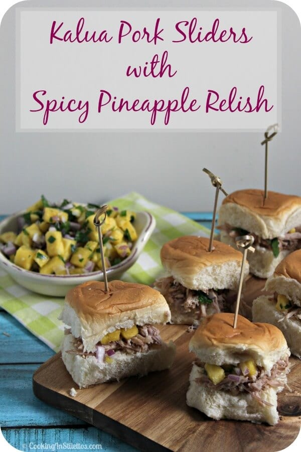These Kalua Pork Sliders with Spicy Pineapple Relish are perfect for entertaining or the big game - shredded kalua pork with a bit of spicy sweet relish all nestled on a sweet Hawaiian bun - now doesn't that sound delicious? | Cooking In Stilettos