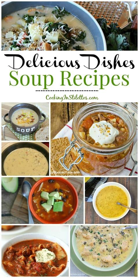 Keep the winter chill away with these scrumptious soup recipes at this week's Delicious Dishes Recipe Party! Share your favorite easy recipes!    CookingInStilettos.com